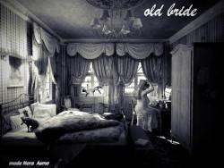 """""""old bride"""""""